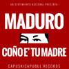 Maduro Coño E' Tu Madre (Original Mix)