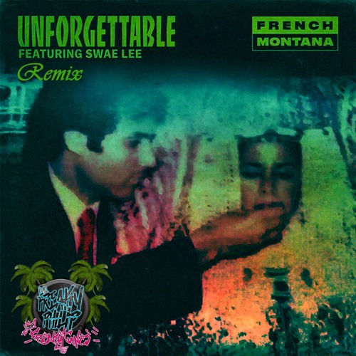 French Montana - Unforgettable ft. Swae Lee (Freaky Philip Remix)