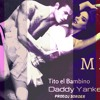 Mía - Tito El Bambino Ft Daddy Yankee Prod.Dj Soroer