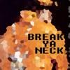 Break Ya Neck (Instrumental Cover)