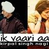 Ik Vaari Aa l Raabta   Kirpal Singh Nagi l Ik Vari Aa   Cover l New Bollywood songs 2017