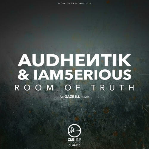 Audhentik & IAm5erious - Room Of Truth - EP (w. Gaze ill) - [CLNR020]