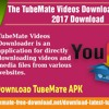The TubeMate Videos Downloader Latest APK 2017 Download
