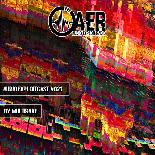 Audioexploitcast #021 by Multirave