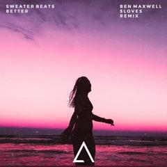Sweater Beats - Better [ft. Nicole Millar & Imad Royal](Ben Maxwell & Basko Remix)