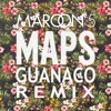 Maroon 5 - Maps (Guanaco remix)