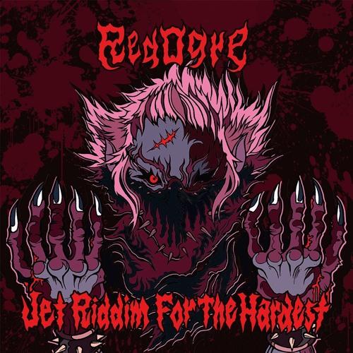 RedOgre - SPARK OUT FREAKIN TERROR (Kobaryo Remix) [F/C Jet Riddim For The Hardest]