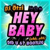 DJ Ötzi - Hey Baby (Uhh, Ahh) (DID U 6? Bootleg) [FREE DOWNLOAD]