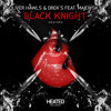 Oliver Hawls & Drek's Feat. Majewsky - Black Knight (OUT NOW)