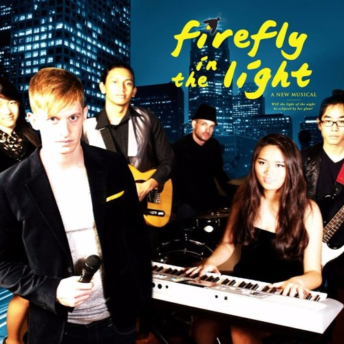 Firefly in the Light—A New Musical (Excerpts from 2016 Demo Recording)