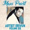 Download Artist Driven Vol. 6 - Maxi Priest Mp3