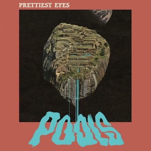 Prettiest Eyes - Pools