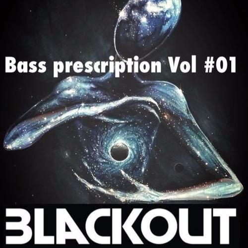 Bass Prescription Vol #01 - Blackout