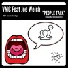VMC Feat Joe Welch - People Talk (Original Mix) OUT NOW!!