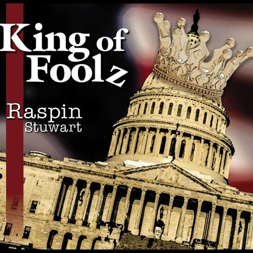 King Of Foolz - by: Raspin Stuwart