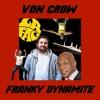 Von Crow - Franky Dynamite