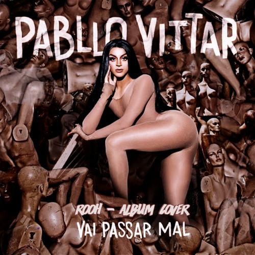 Baixar Pabllo Vittar - Vai Passar Mal (Álbum Versão Cover)