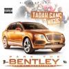 Tadah Gang ft. MIGOS - Park The Bentley  (Prod. by Skywalker OG)