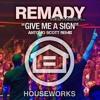 Remady feat. Manu L - Give Me A Sign (Antonio Scott Remix) [FREE DOWNLOAD]