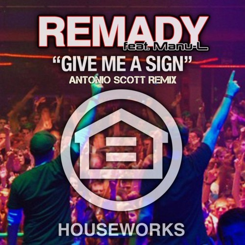 Remady feat. Manu L - Give Me A Sign (Antonio Scott Remix) [FREE DOWNLOAD]