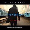 Bliza & Dena - HYDRA (prod. by Forest Records / Comerzialbeatz / StreetClassixBeats )