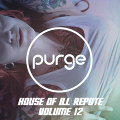Purge - House Of Ill Repute Vol. 12