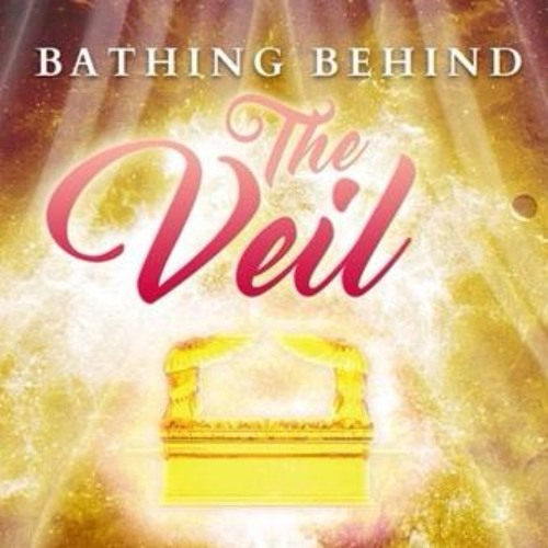Bathing Behind The Veil Music Masterpiece 05212017