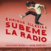 Enrique Iglesias Ft. Descemer Bueno, Jacob Forever - Subeme La Radio Remix (Mula Deejay Edit)