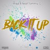 MAD B -X- TOMMY G - B BACK - IT - UP