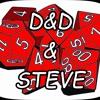 D&D&Steve Episode 2