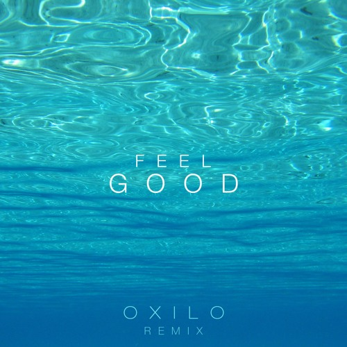 Gryffin & Illenium - Feel Good ft. Daya (OXILO Remix)