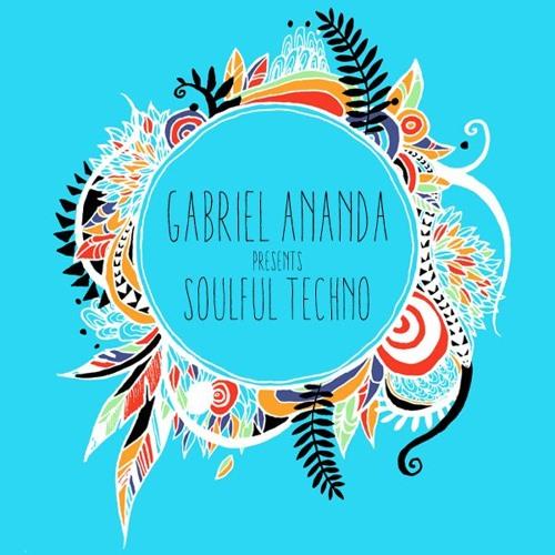 Gabriel Ananda Presents Soulful Techno Podcasts