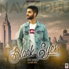 Navi Sidhu - Black Eyes (SoundTheory Re - Fix)