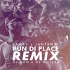 Bamby x Jahyanai - Run di place (Dj Dan x Dj Killerz Remix)