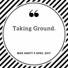 Taking Ground - Mike Knott - 9/04/2017