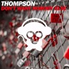 Thompson - Don't Want Nobody Else (OUT JUNE 16TH HOUSEPITAL RECORDS)