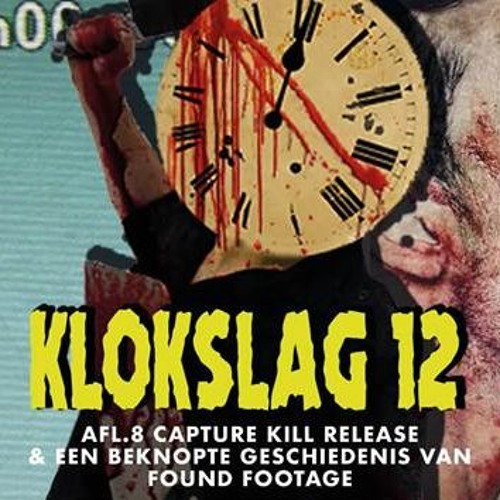8. Een Found Footage bespreking & Capture Kill Release (2017)