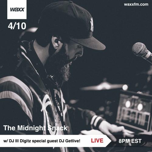 The Midnight Snack w/ DJ Ill Digitz on @WAXXFM (Episode 003) (04.10.17) (Special Guest DJ Getlive!)