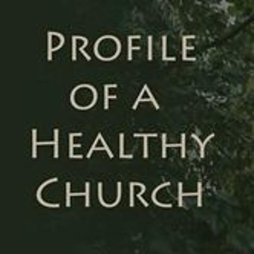 Profile of a Healthy Church Pastor Bud Diener 10-11-2015 thru 12-6-2015
