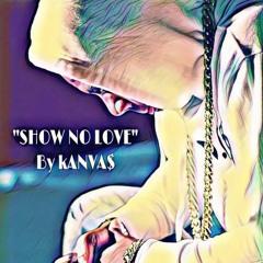 Show No Luv Kanvas