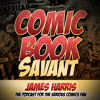Comic Book Savant Episode 332: Movie Talk: Teen Titans: The Judas Contract