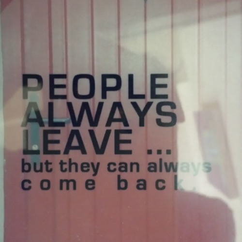 People Always Leave But They Can Always Come Back By Pietro Lazatin
