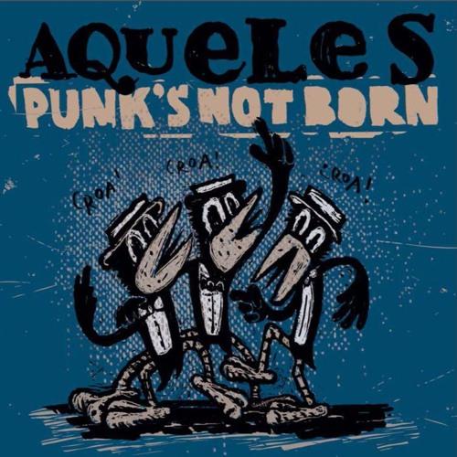 Aqueles - Punk's not born