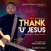 Thank You Jesus-OluwaSegun