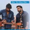 Dil To Hai Dil | Cover Version | Muqaddar ka Sikandar | A Jay Singer