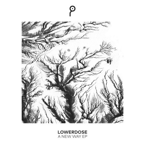 Lowerdose - A New Way EP [Preview]