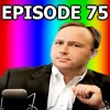 Hive Mind Podcast #75 - Selling Out, Being A Fat Fuck, Call of Duty WW2, Alex Jones Rant, DaddyoFive