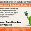 How To Download TubeMate YouTube Downloader On Your Lollipop Android Mobiles?
