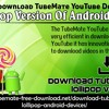 How To Download TubeMate YouTube Downloader For Lollipop Version Of Android Mobile?