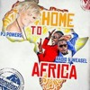 HOME TO AFRICA - RADIO & WEASEL FT PJ POWERS ( #HomeToAfrica)